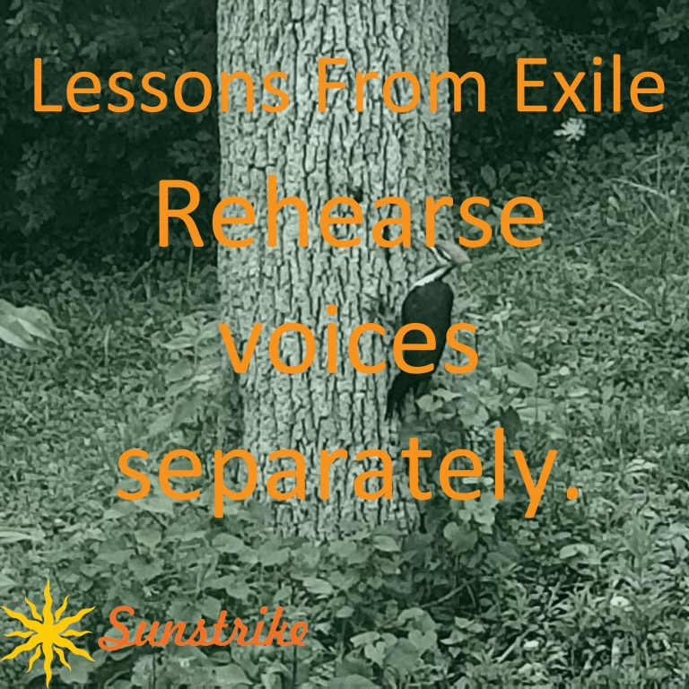 Lessons from Exile #23: Rehearse Voices Separately