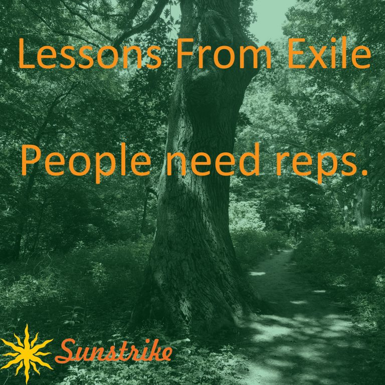 Lessons from Exile #15: People Need Reps