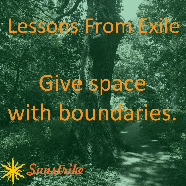 Lessons from Exile #16: Give Space with Boundaries