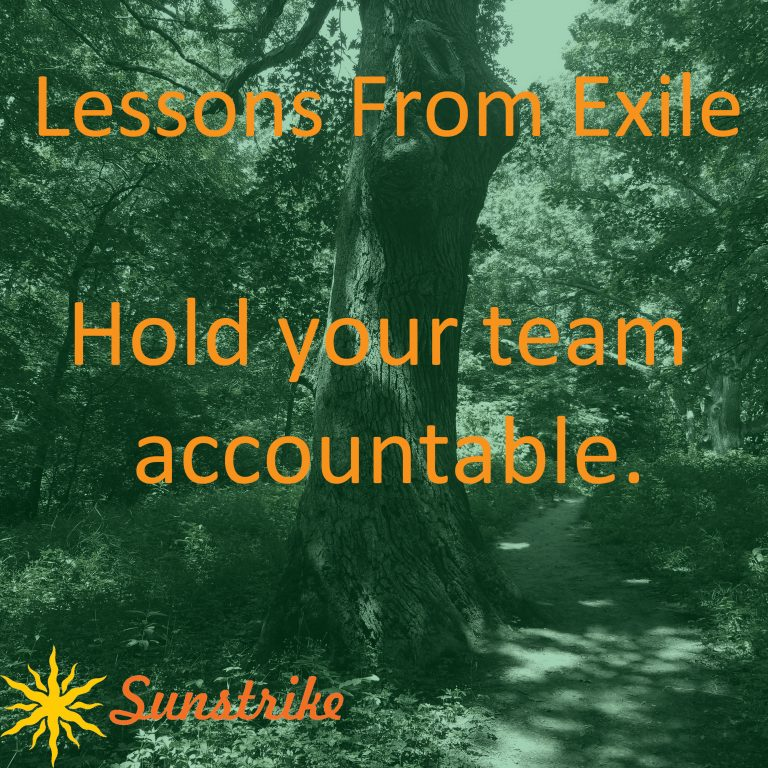 Lessons from Exile #18: Hold Your Team Accountable