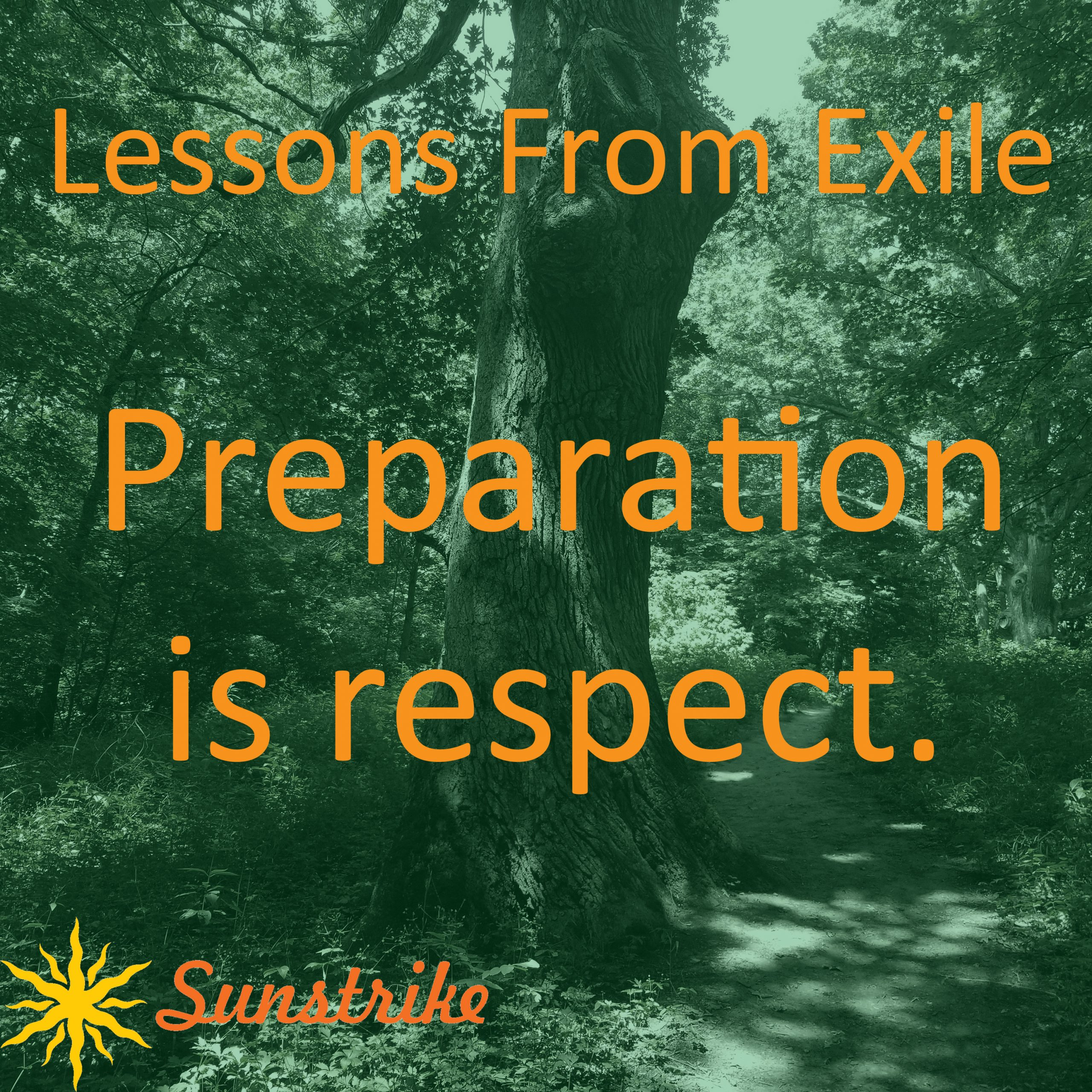 Lessons from Exile #19: Preparation Is Respect