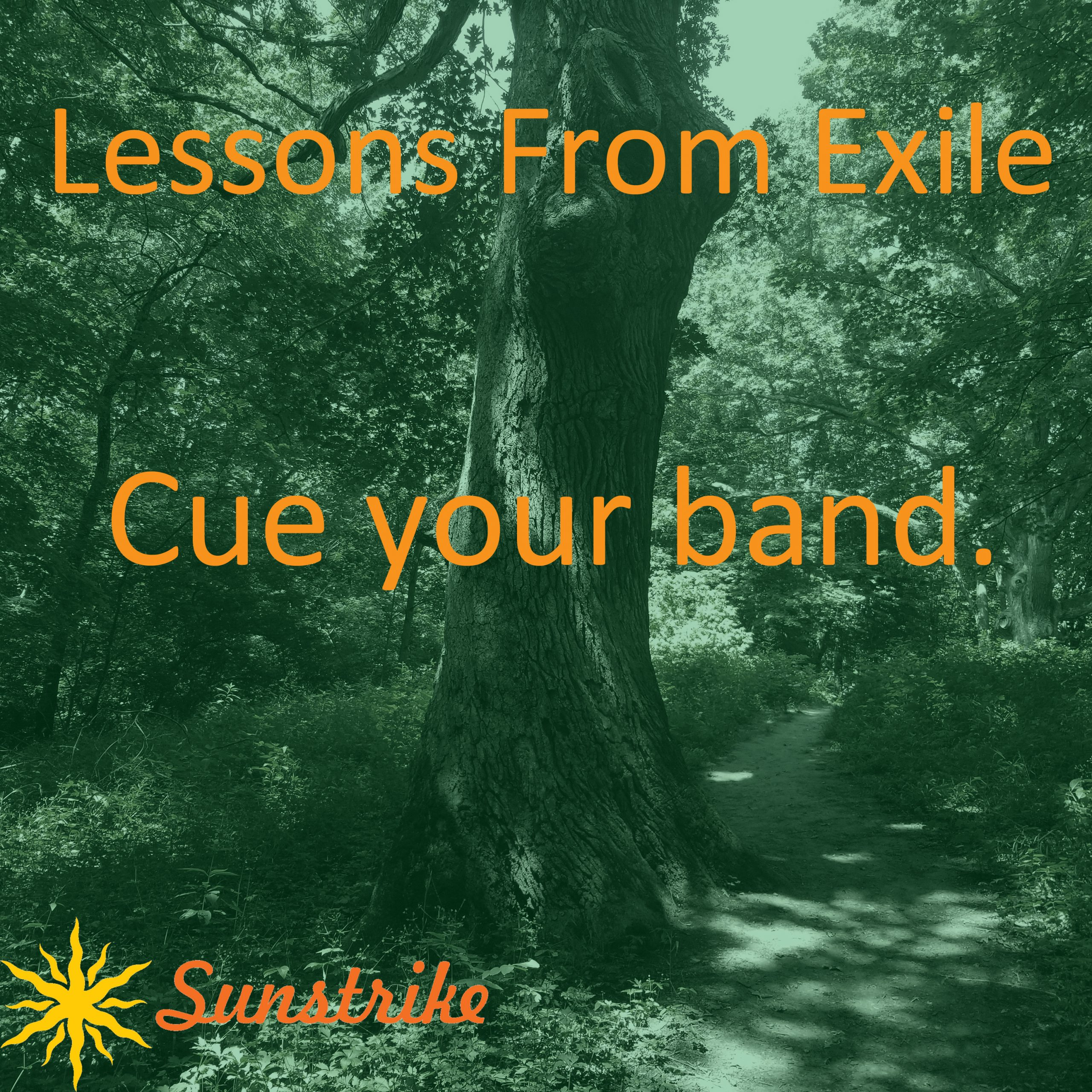 Lessons from Exile #21: Cue Your Band