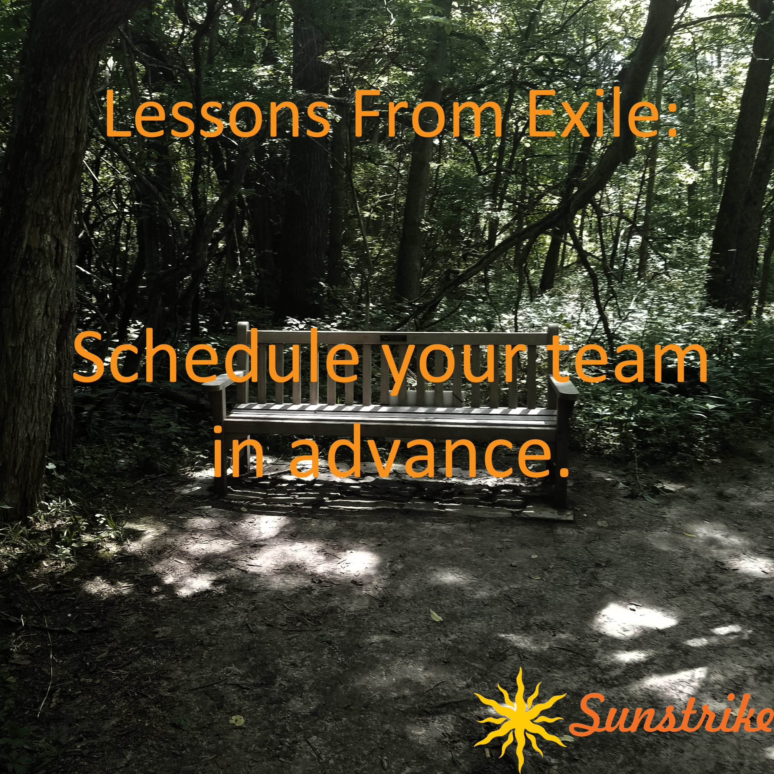 Lessons from Exile #1: Schedule your team in advance.