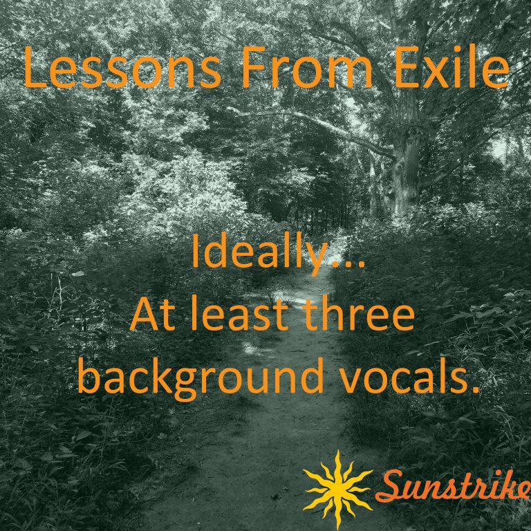Lessons from Exile #8: At Least Three BGVs
