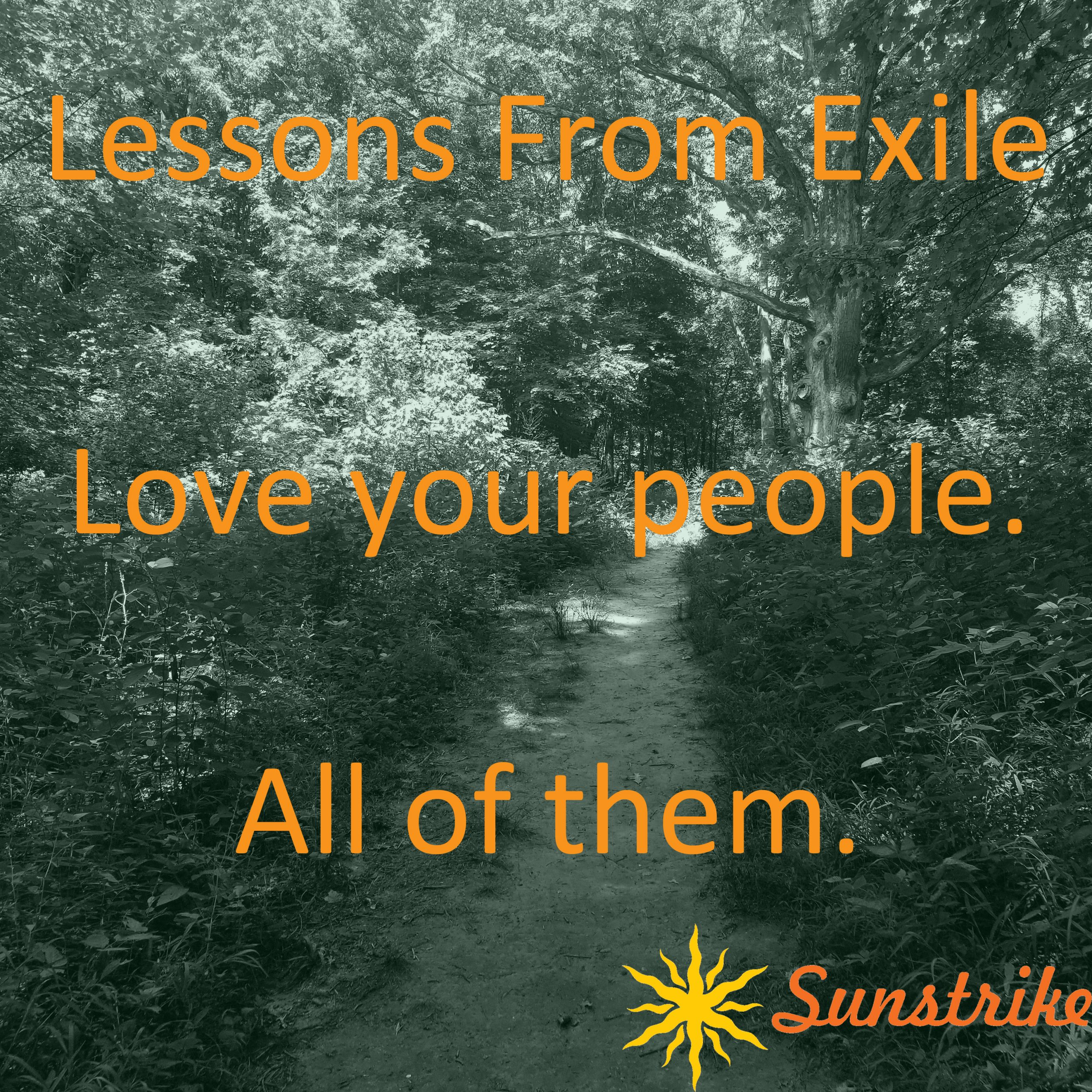 Lessons from Exile #10: Love Your People