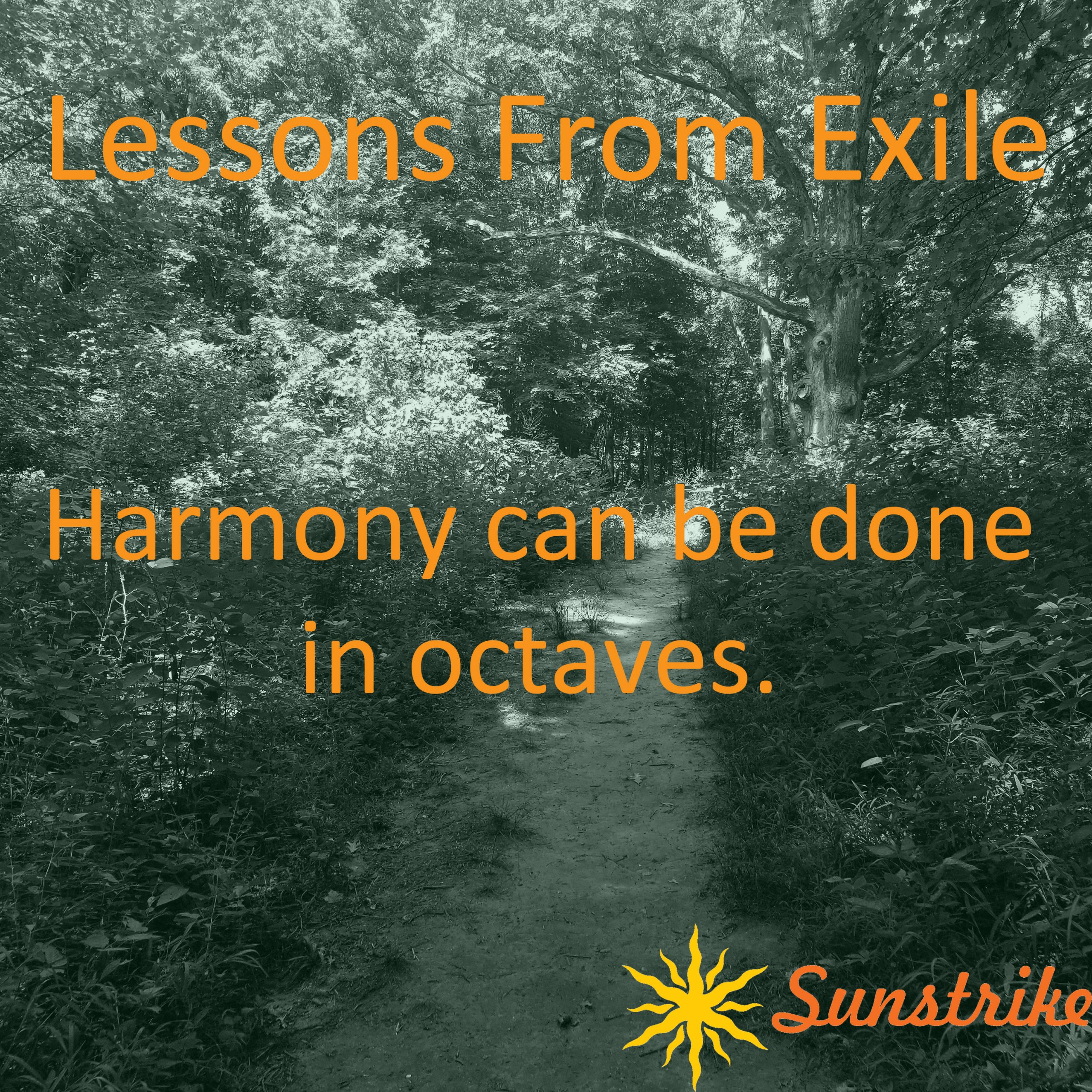 Lessons from Exile #13: Harmony in Octaves. What?!
