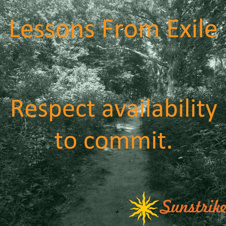 Lessons from Exile #14: Respect Availability