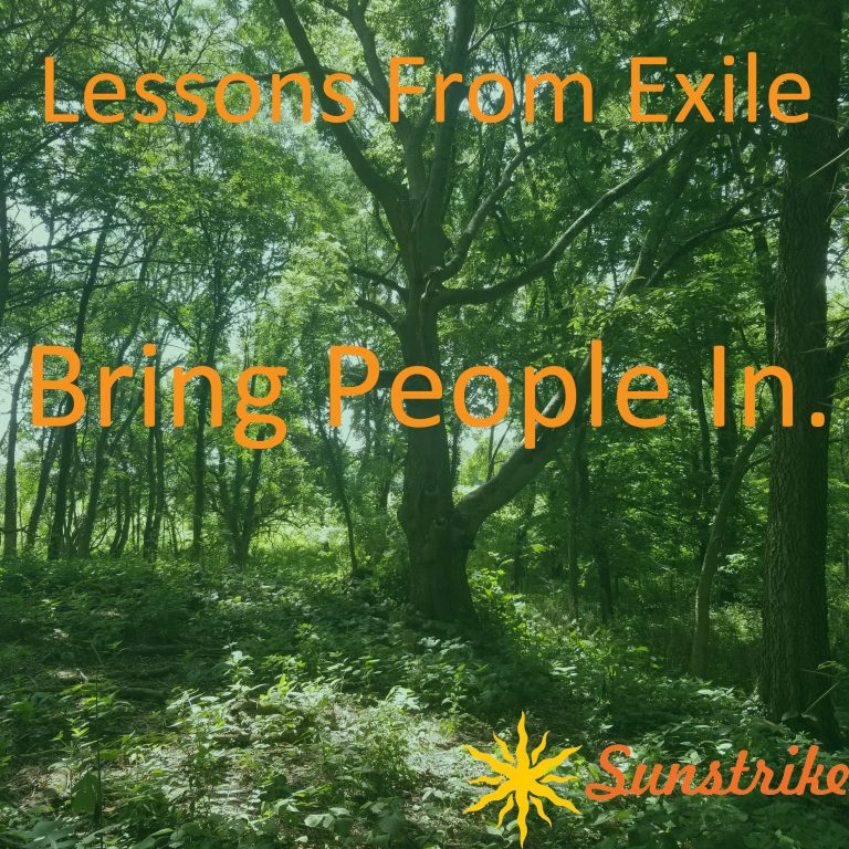 Lessons from Exile #35: Bring People In