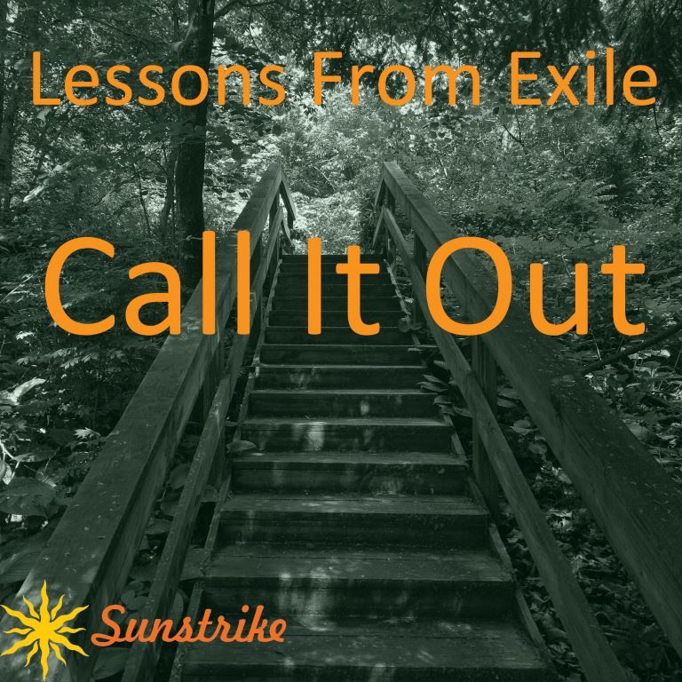 Lessons from Exile #36: Call It Out