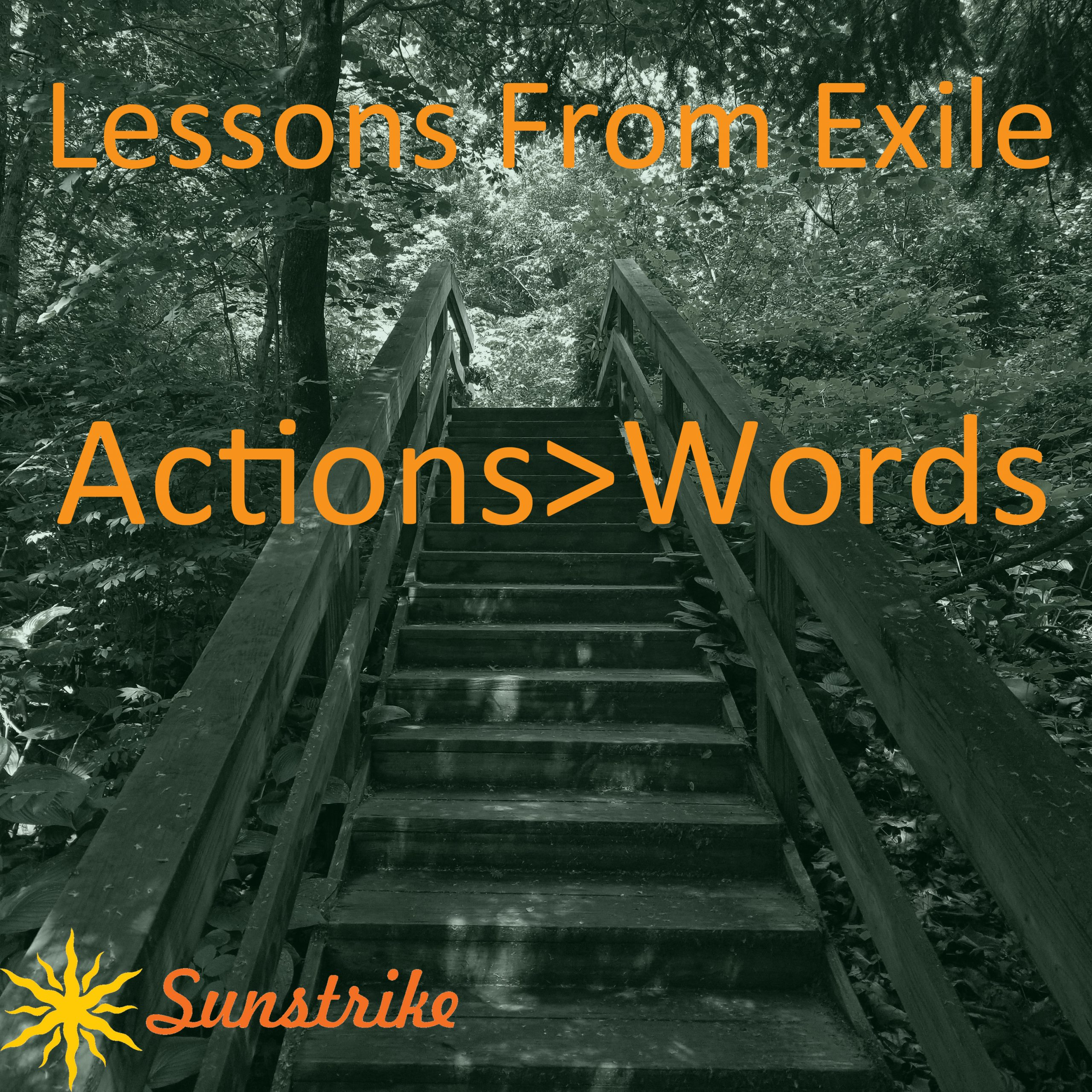 Lessons from Exile #37: Actions > Words