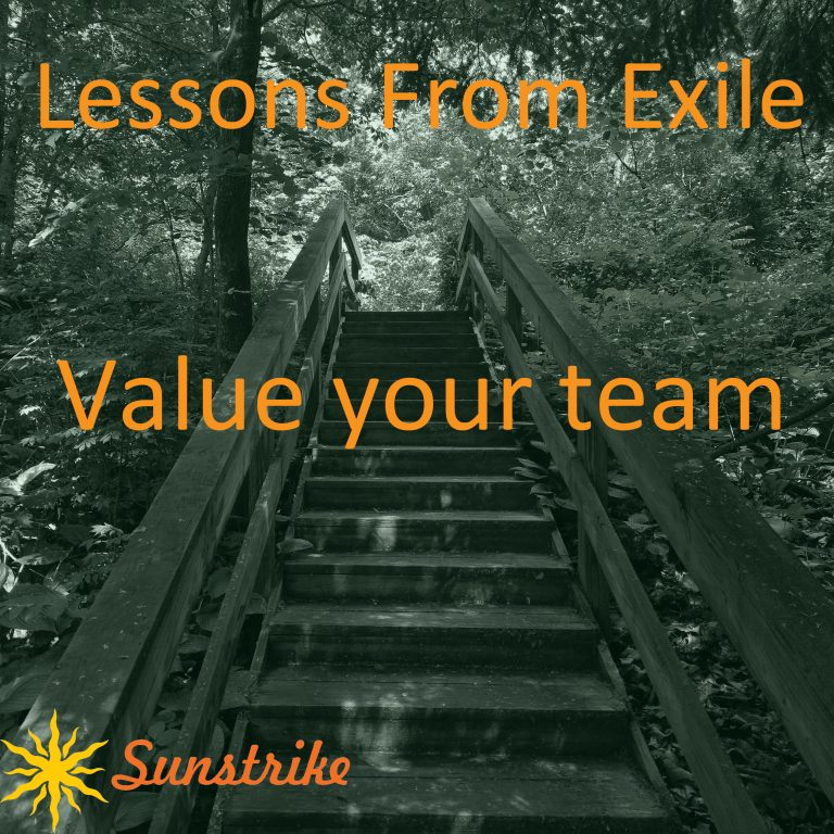 Lessons from Exile #40: Value Your Team