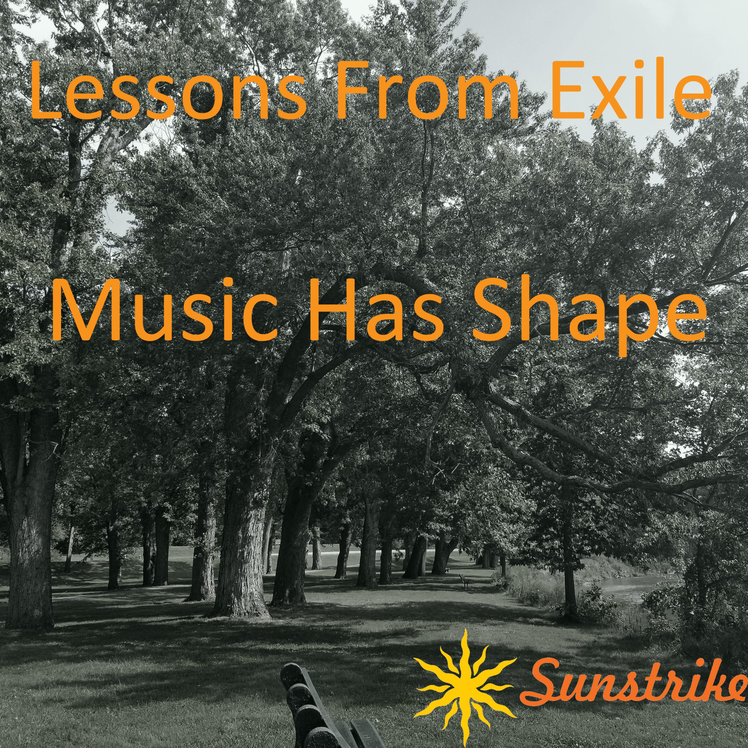Lessons from Exile #44: Music Has Shape