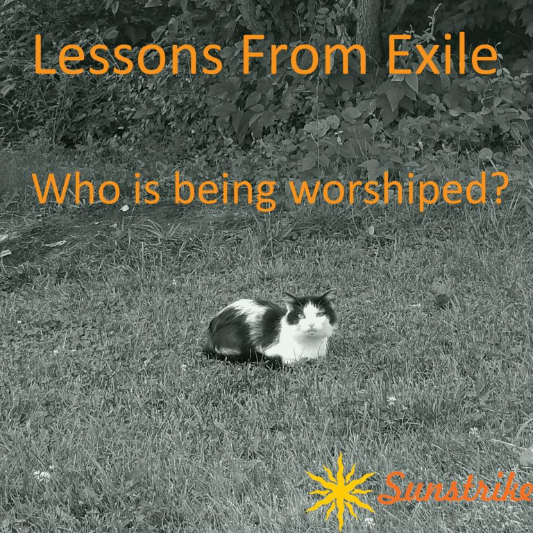 Lessons from Exile: Who Is Being Worshiped?