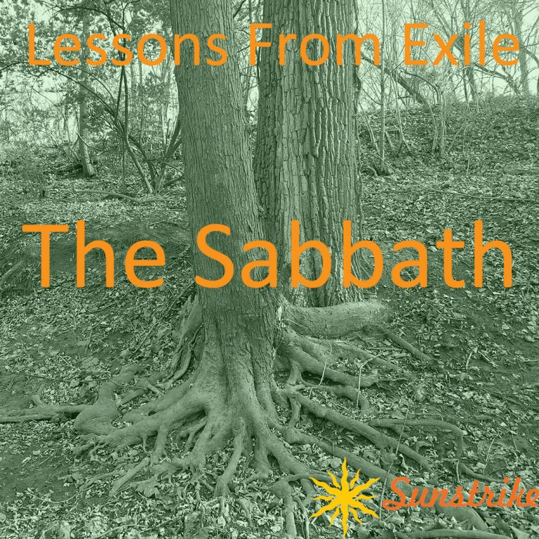 Lessons from Exile #71: The Sabbath