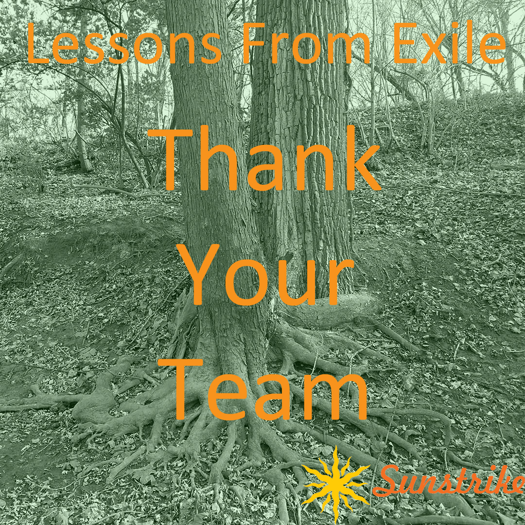 Lessons from Exile #74: Thank Your Team