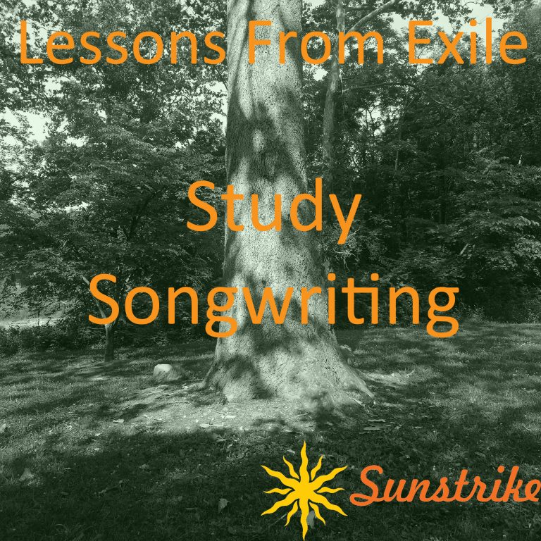 Lessons from Exile #79: Study Songwriting