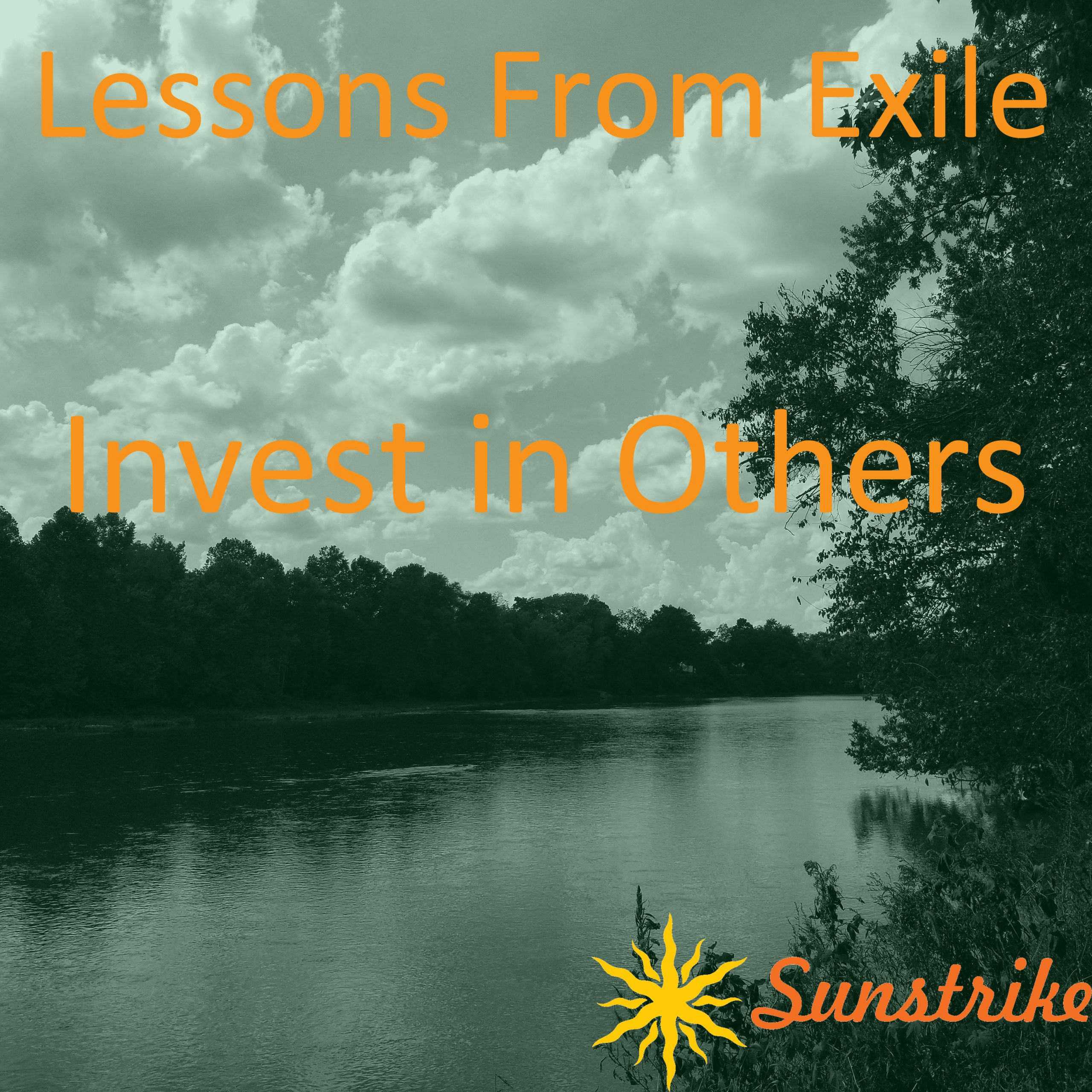 Lessons from Exile #57: Invest In Others