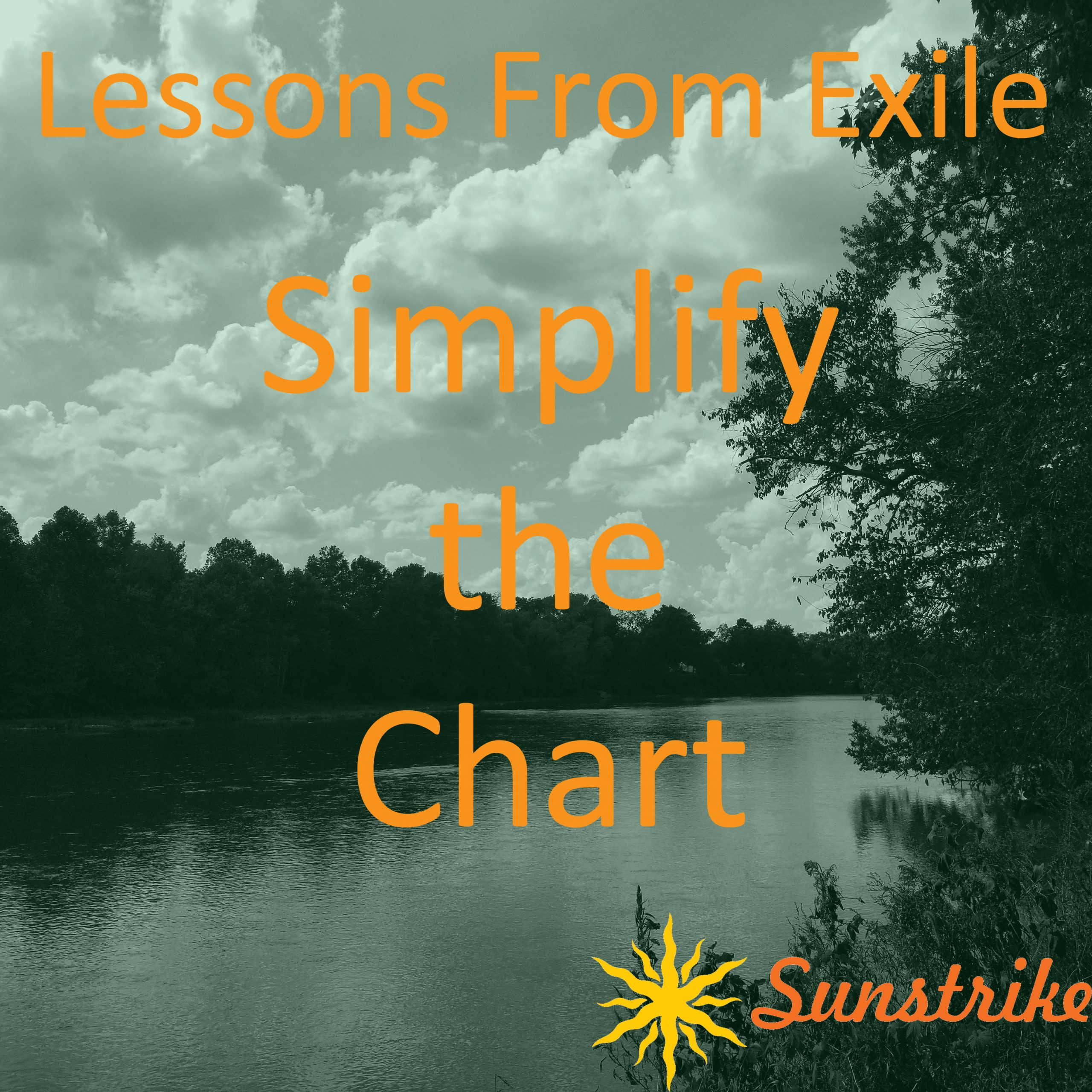 Lessons from Exile #60: Simplify the Chart