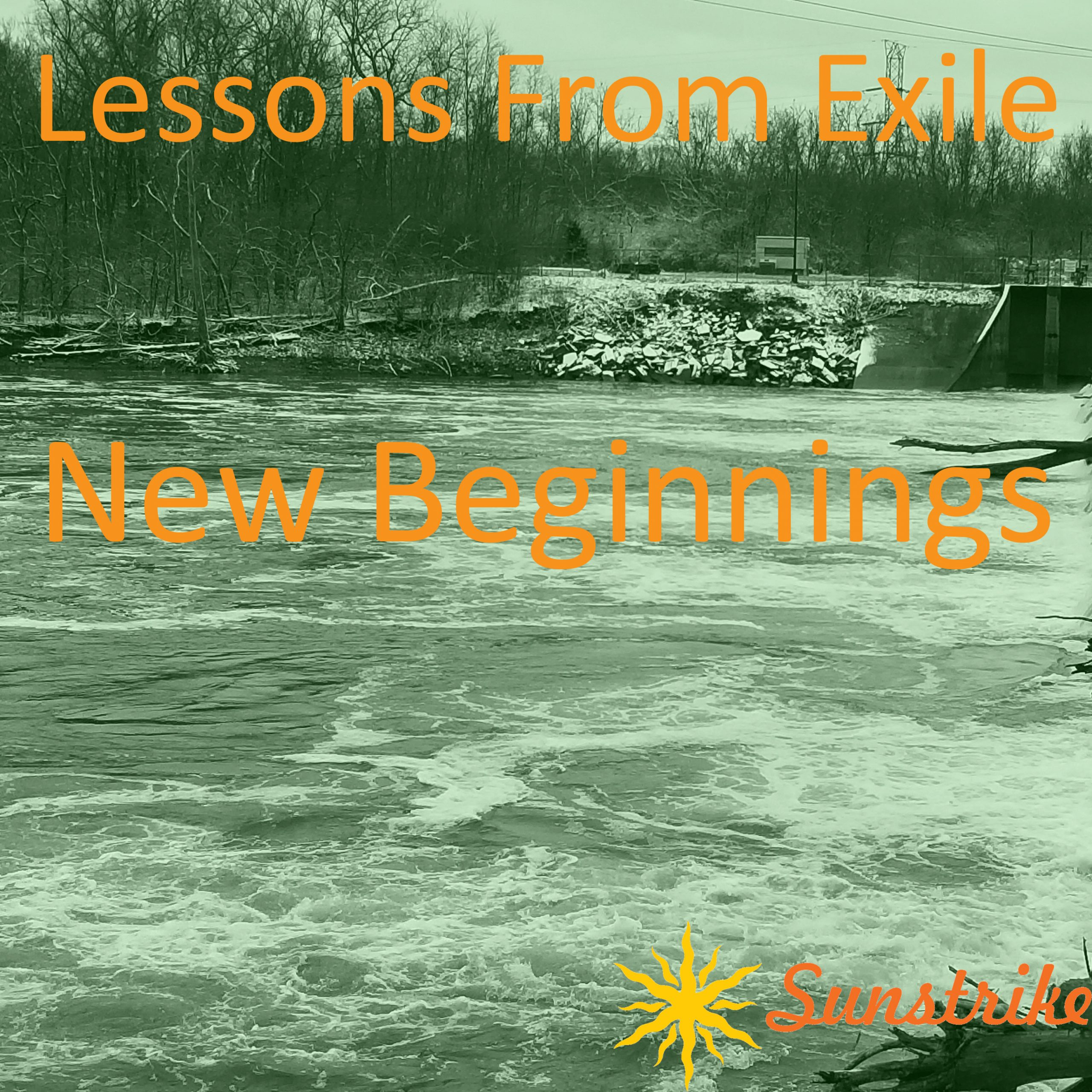 Lessons from Exile #110: New Beginnings