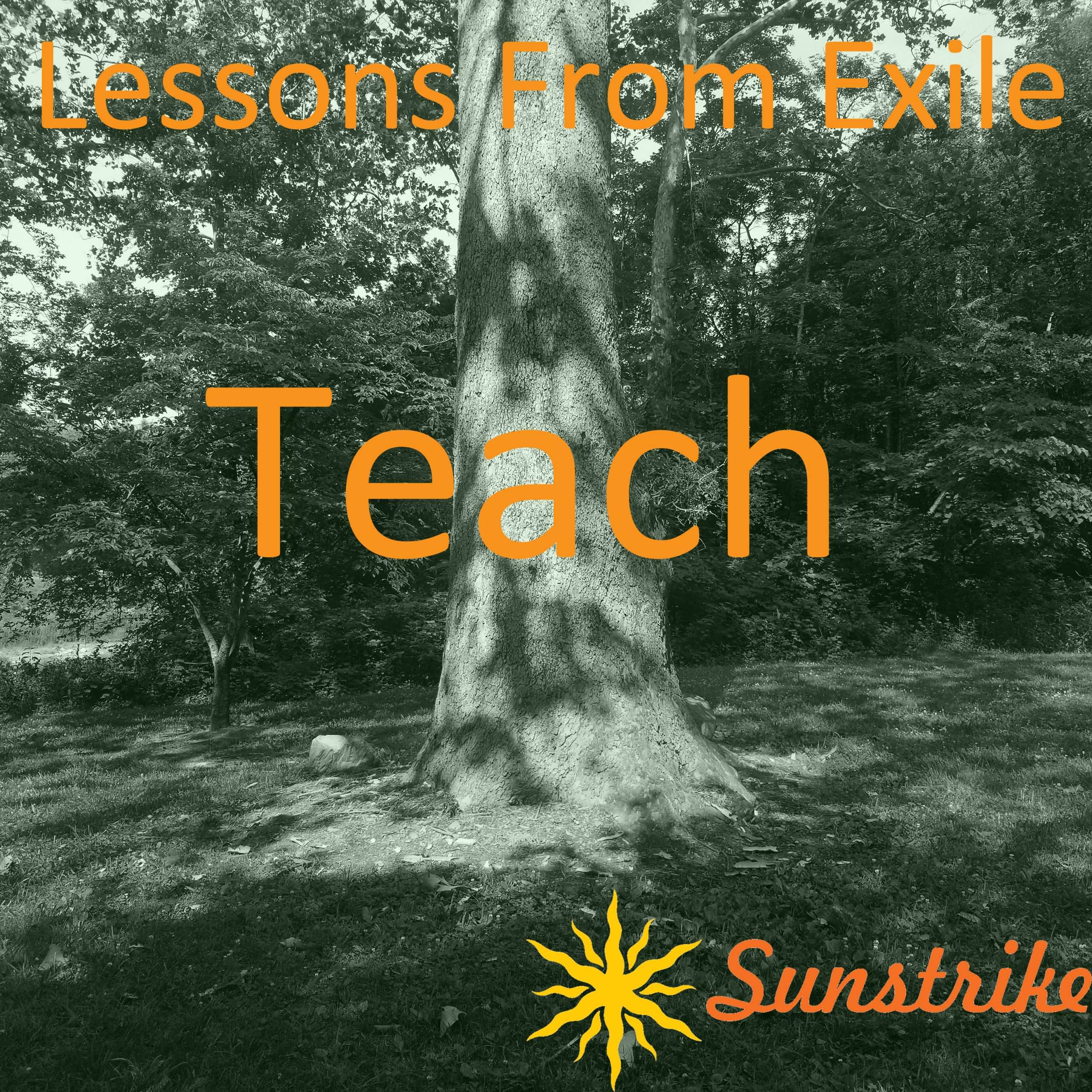 Lessons from Exile #80: Teach