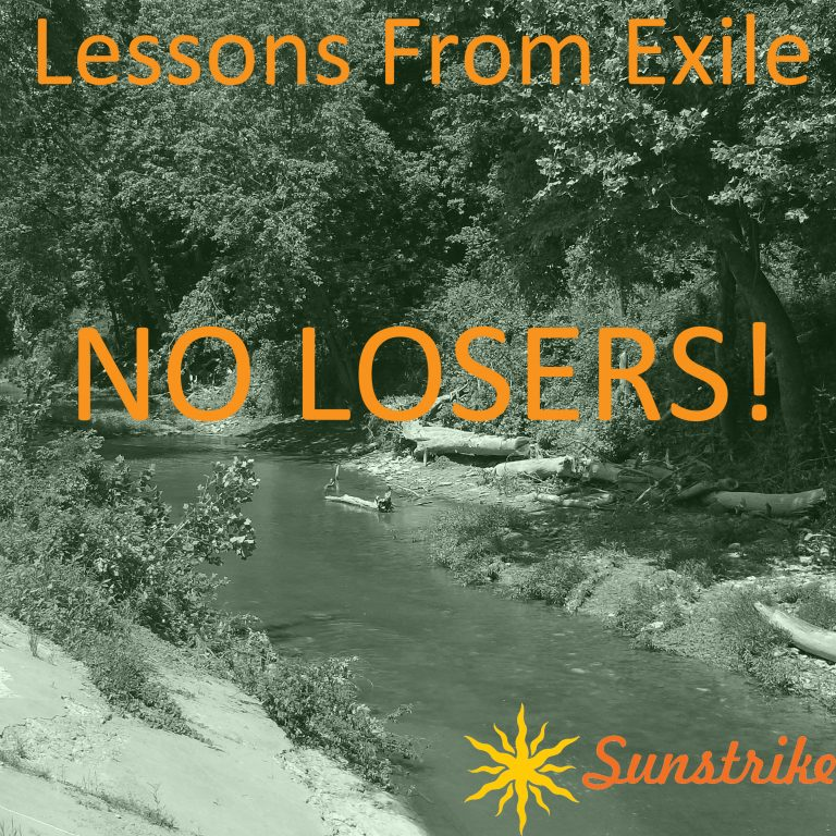 Lessons from Exile #88: NO LOSERS!