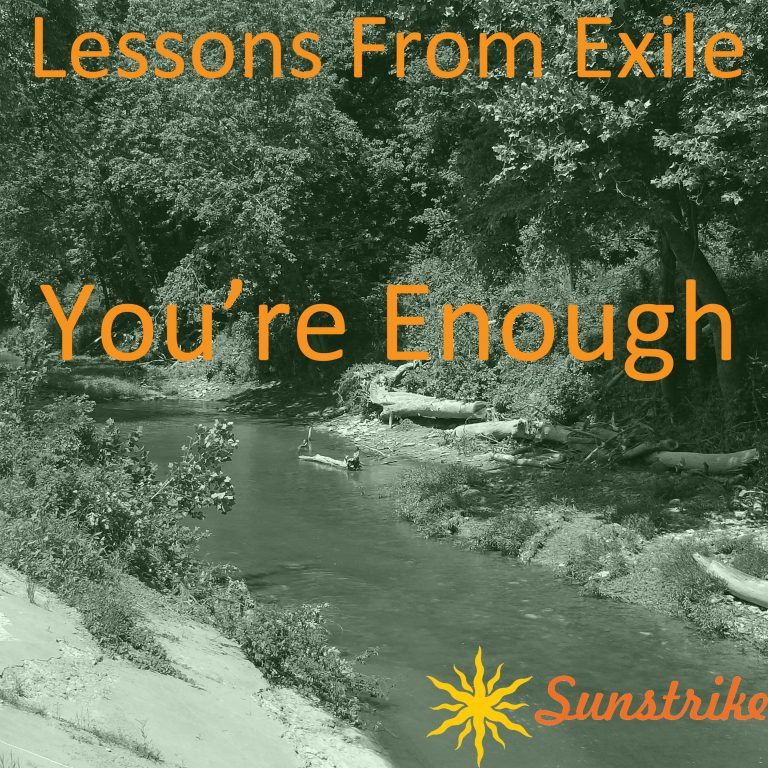 Lessons from Exile #89: You're Enough