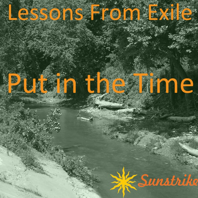 Lessons from Exile #90: Put in the Time