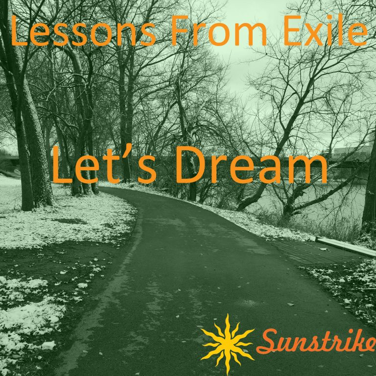 Lessons from Exile #100: Let's Dream