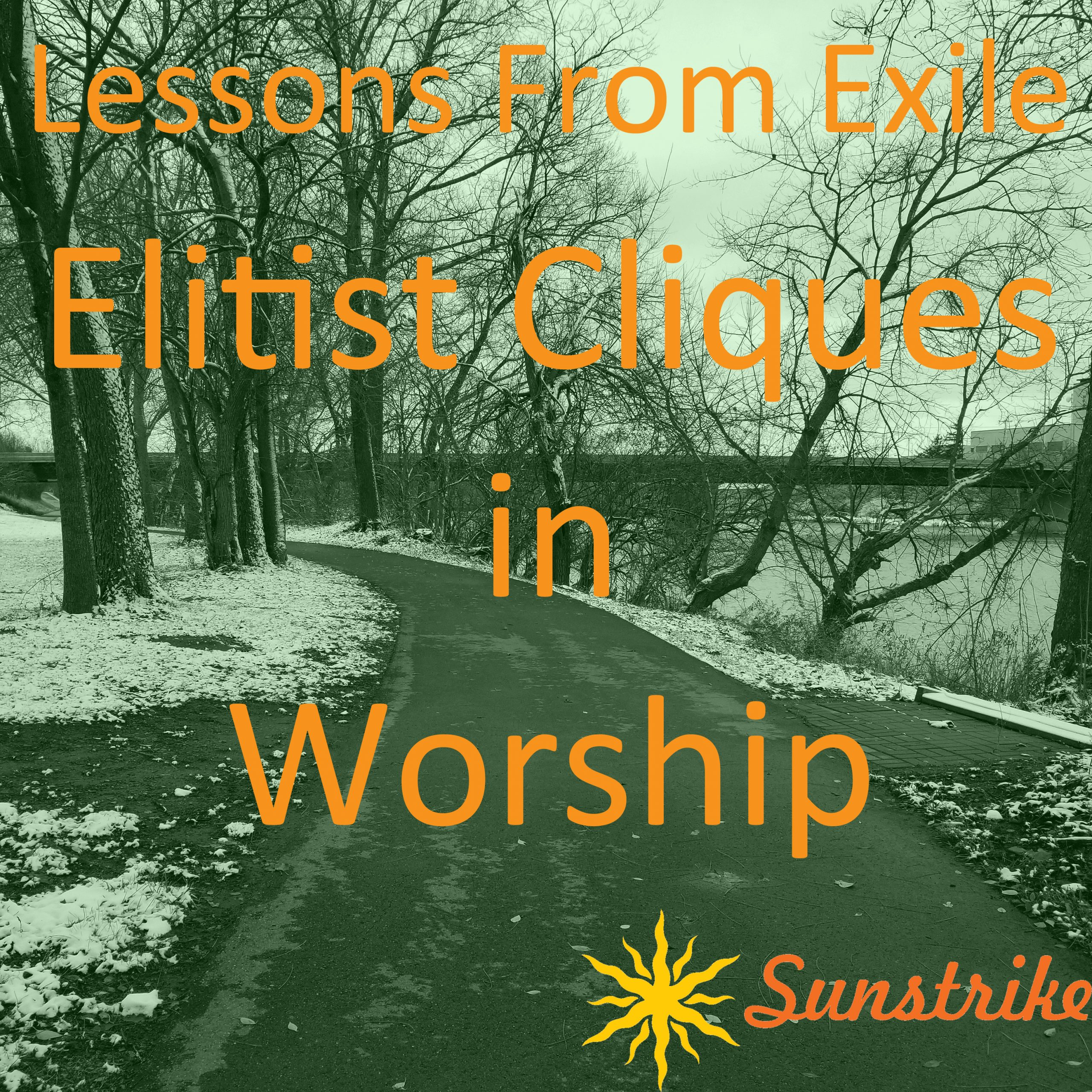 Lessons from Exile #102: Elitist Cliques in Worship