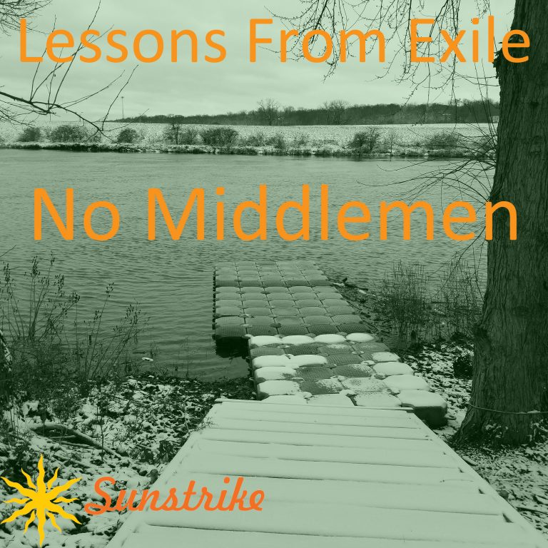 Lessons from Exile #92: No Middlemen
