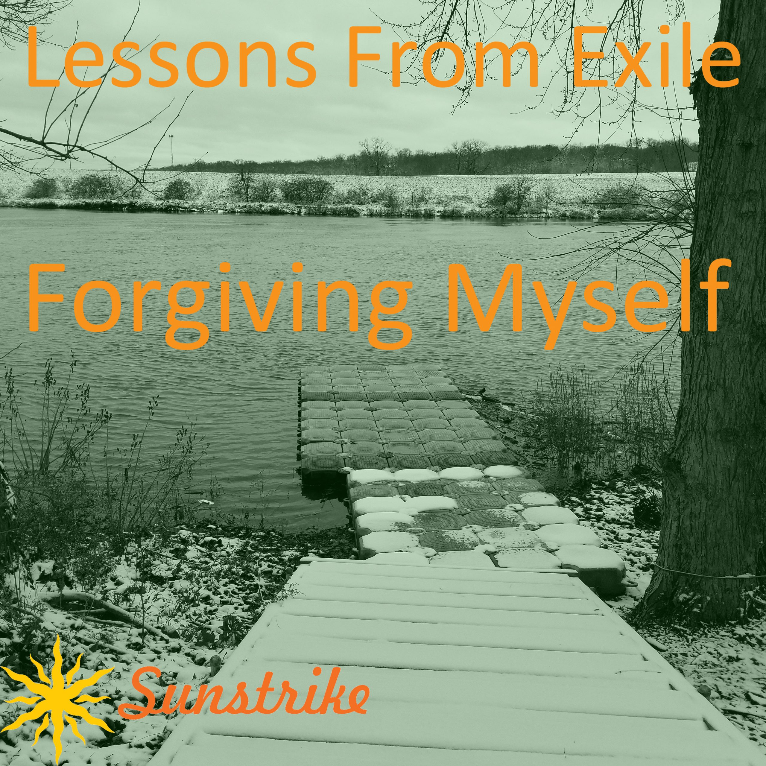 Lessons from Exile #94: Forgiving Myself