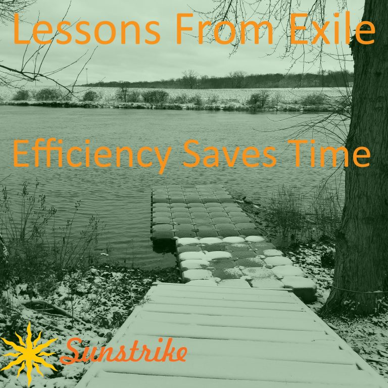 Lessons from Exile #98: Efficiency Saves Time