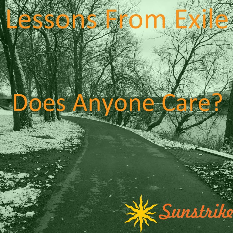 Lessons from Exile #99: Does Anyone Care?
